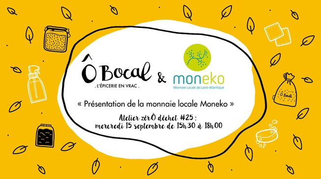 Atelier zérÔ déchet #25 : Présentation de la monnaie locale Moneko !