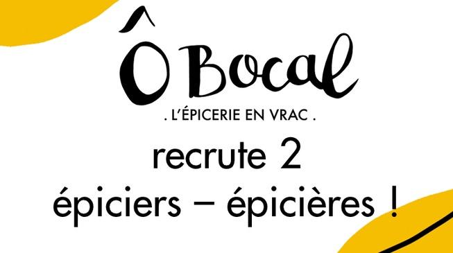 Ô Bocal recrute 2 épiciers-épicières à l'épicerie !