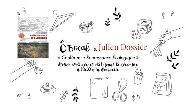 """Atelier zérÔ déchet #21 : Conférence """"Renaissance Écologique"""" par Julien Dossier"""