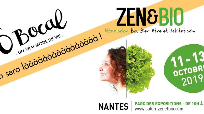 Ô Bocal au Salon Zen et Bio du 11 au 13 octobre 2019 à Nantes !