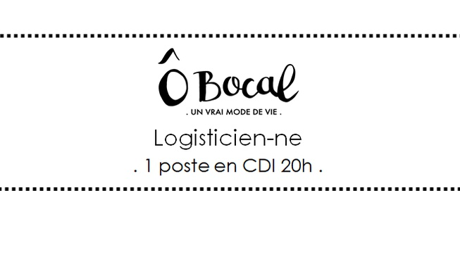 Ô Bocal recrute 1 logisticien-ne !