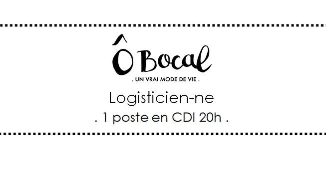 Ô Bocal recrute 1 logisticien-ne !