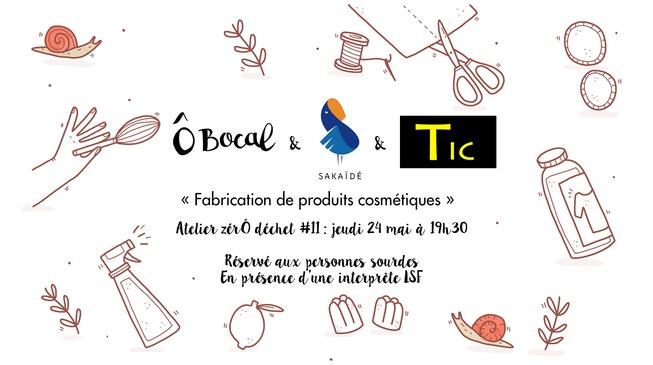 Atelier zérÔ déchet #11 : Fabrication de produits cosmétiques avec une traductrice LSF