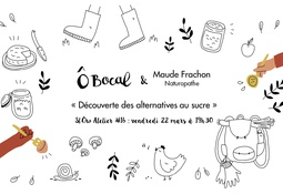 SlÔw Atelier #16 : Découverte des alternatives au sucre