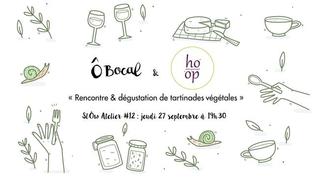SlÔw Atelier #12 : Rencontre & dégustation de tartinades végétales