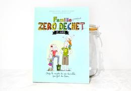 Livre La Famille Presque Zéro Déchet Ze Guide