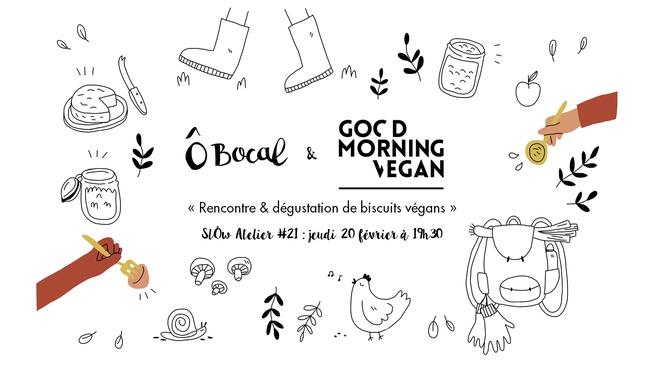 SlÔw Atelier #21 : Rencontre & dégustation de biscuits végans!