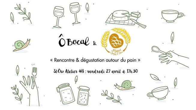 SlÔw Atelier #8 : Rencontre & dégustation autour du pain